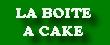 LA BOITE A CAKE