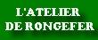 ATELIER DE RONGEFER
